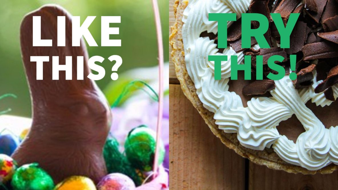 Like chocolate bunnies? Try Tippin's French Silk pie!