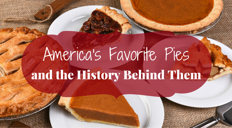 America's Favorite Pies and the History Behind Them