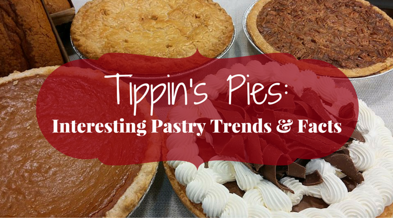 Tippin's Pies: Interesting Pastry Trends & Facts